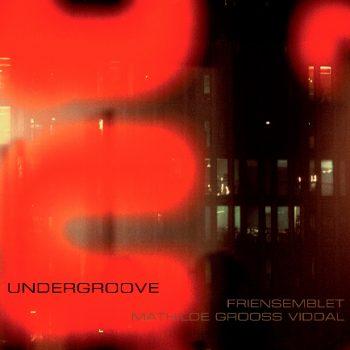 Undergroove - Mathilde Grooss Viddal